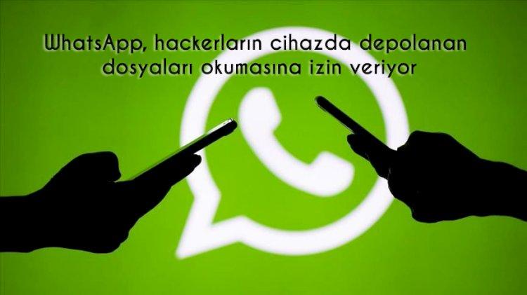 WhatsApp İstemci Hatası, hackerların herhangi bir cihazda depolanan dosyaları okumasına izin veriyor