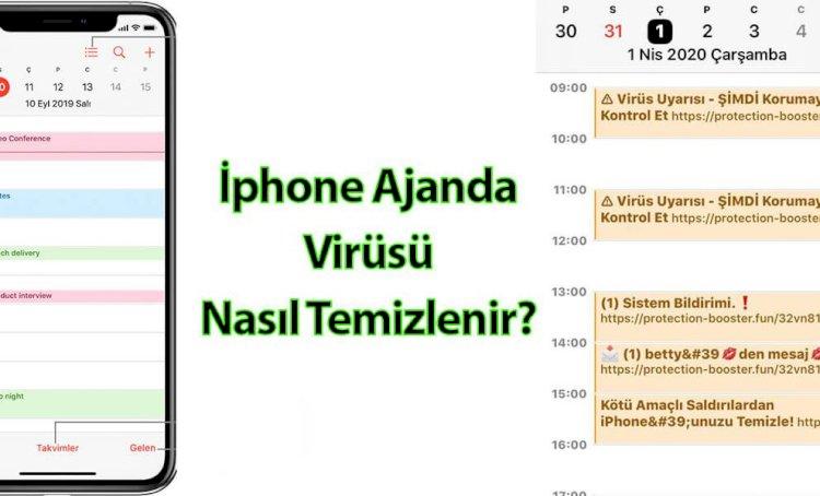 iPhone Ajanda Virüsü Nasıl Temizlenir?