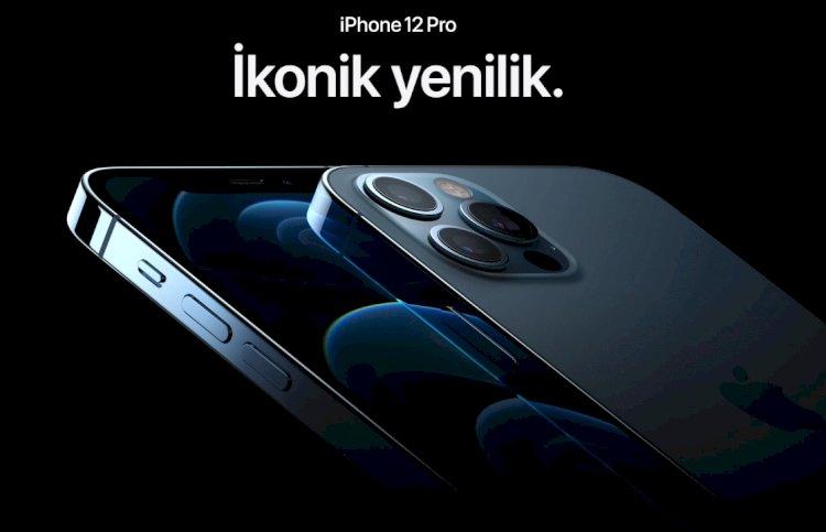 iPhone 12 ve iPhone 12 Pro Türkiye Satış Fiyatı