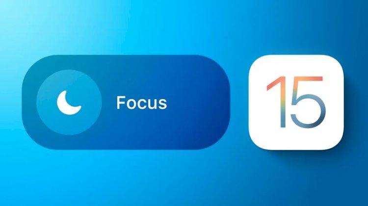 iOS 15: Bir Odak Nasıl Oluşturulur